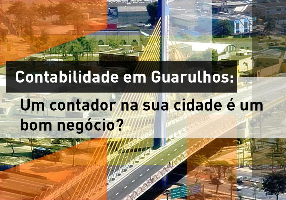 Contabilidade em Guarulhos: Um contador na sua cidade é um bom negócio?
