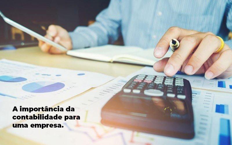 A importância da contabilidade para uma empresa