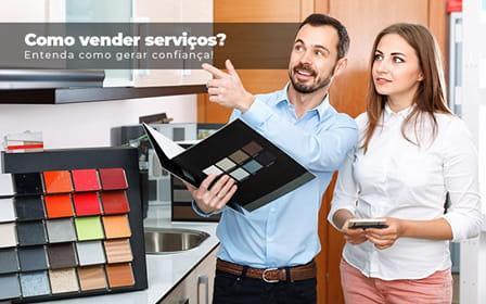 Como vender serviços? Entenda como gerar confiança!