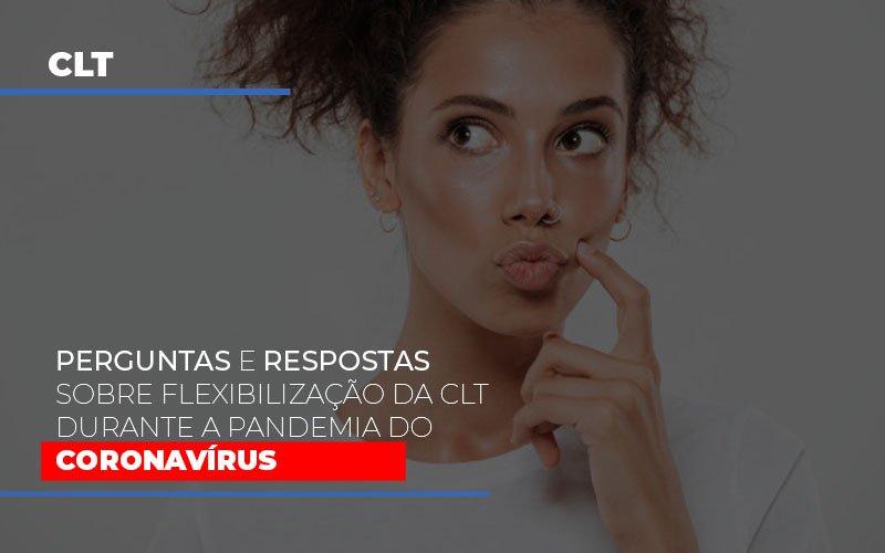 Perguntas e respostas sobre flexibilização da CLT durante a pandemia do coronavírus
