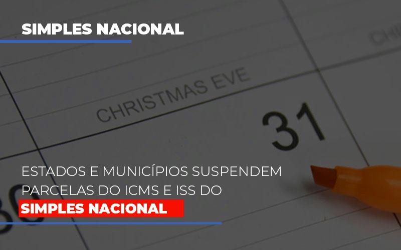 Estados e municípios suspendem parcelas do ICMS e ISS do Simples Nacional