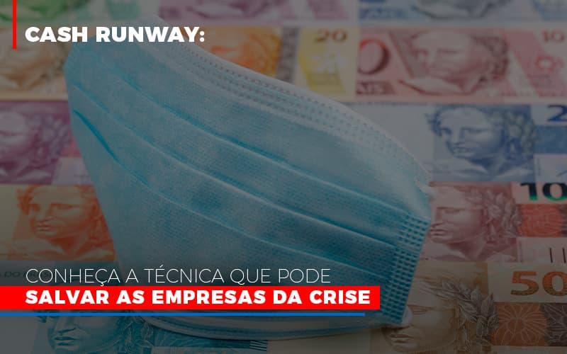 Cash RunWay: Conheça a técnica que pode salvar as empresas da crise