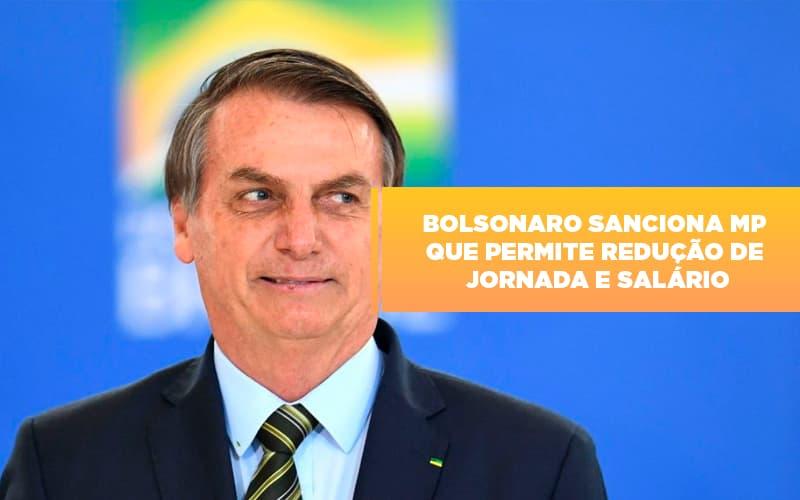 Bolsonaro sanciona MP que permite redução de jornada e salário