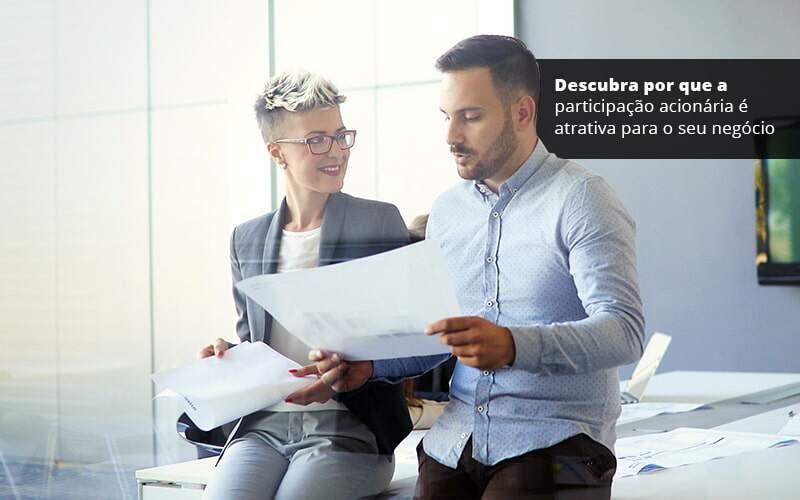Participação acionária: por que é atrativa para o seu negócio?